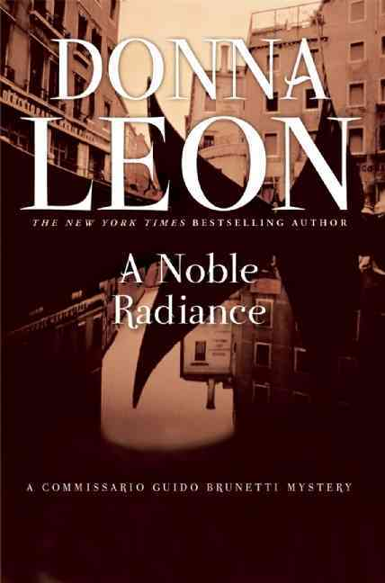 A Noble Radiance By Leon, Donna